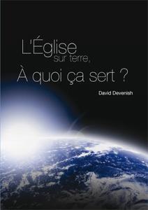 L'église sur terre, à quoi ça sert? – Dave Devenish