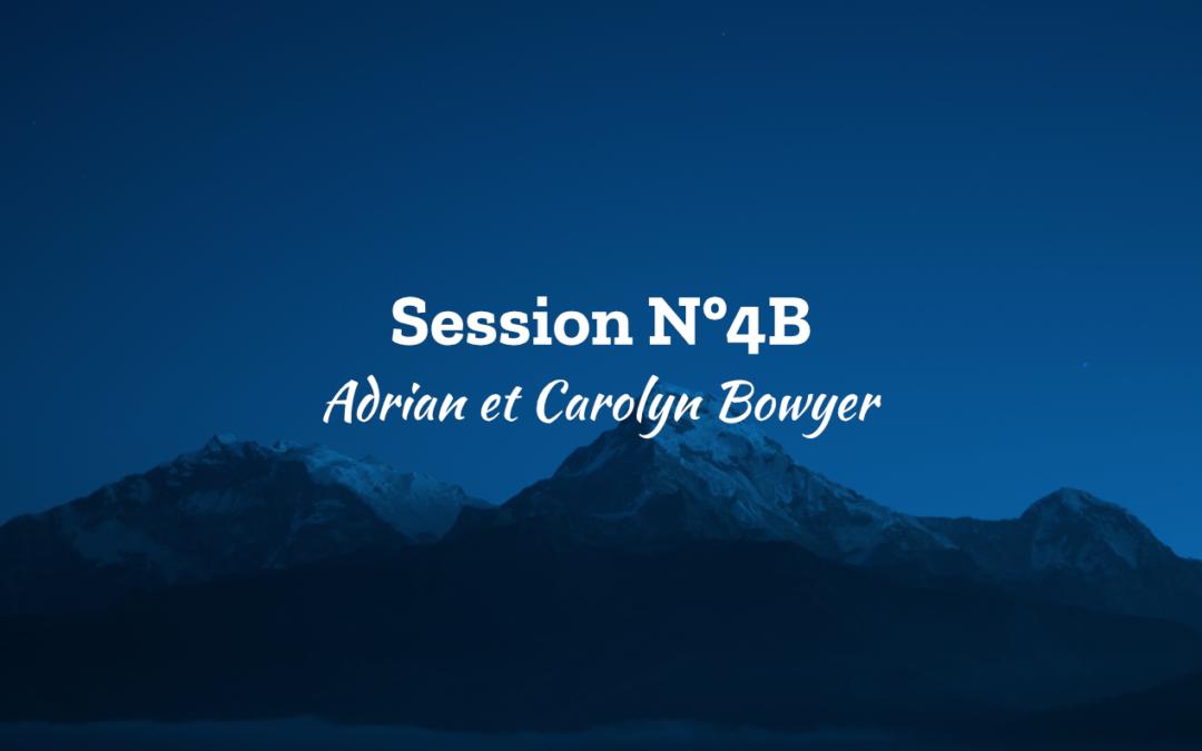Session N°4B – Adrian et Carolyn Bowyer